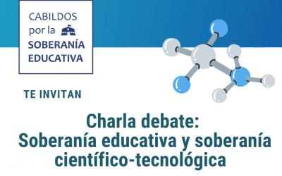 Charla debate: Soberanía educativa y soberanía científica